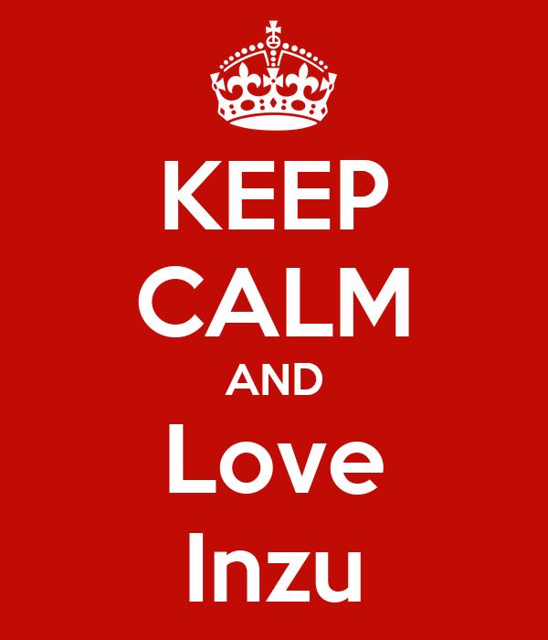 KEEP CALM AND Love Inzu