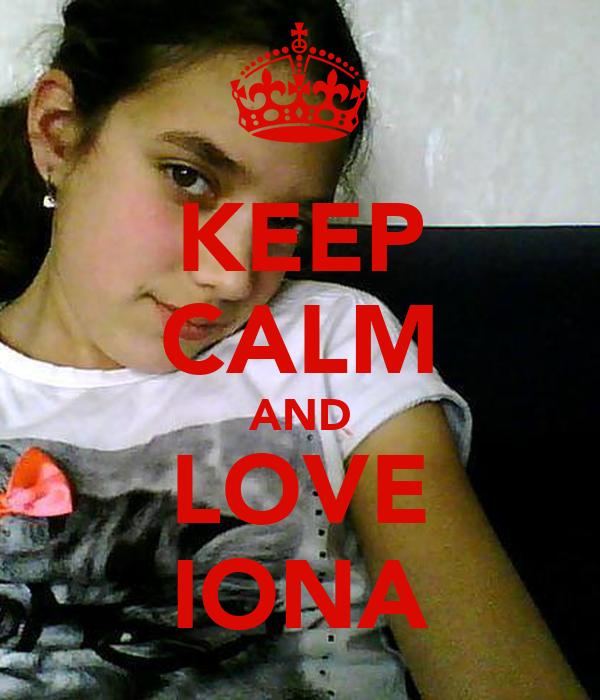 KEEP CALM AND LOVE IONA