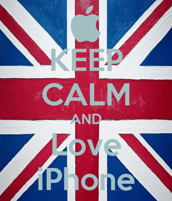 KEEP CALM AND Love iPhone