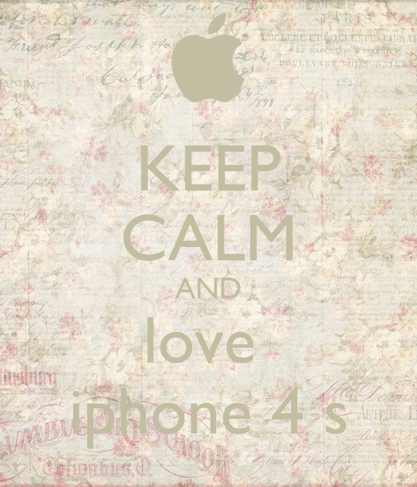KEEP CALM AND love  iphone 4 s