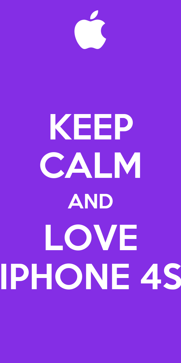 KEEP CALM AND LOVE IPHONE 4S