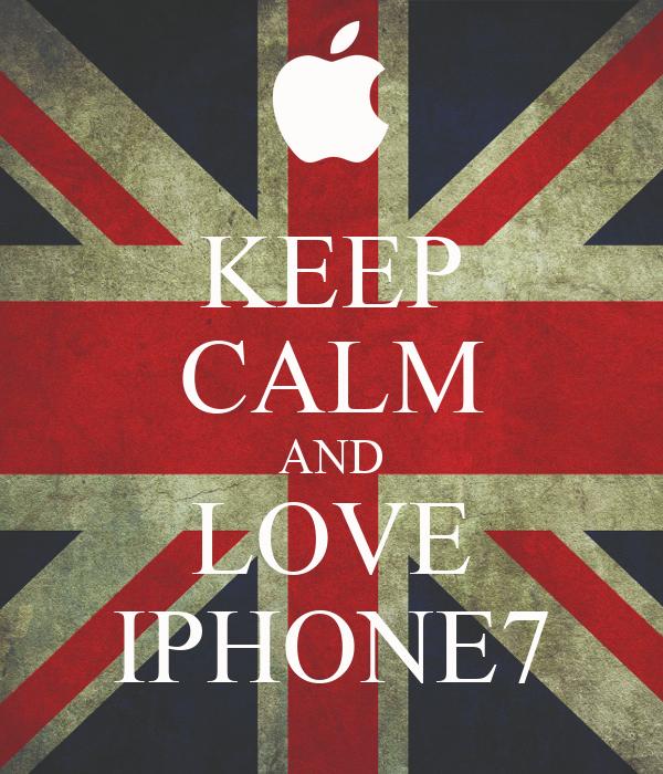 KEEP CALM AND LOVE IPHONE7