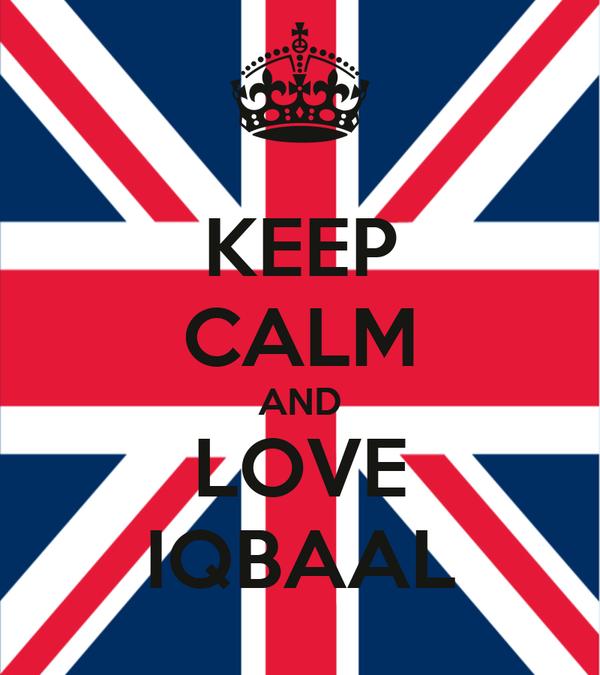 KEEP CALM AND LOVE IQBAAL