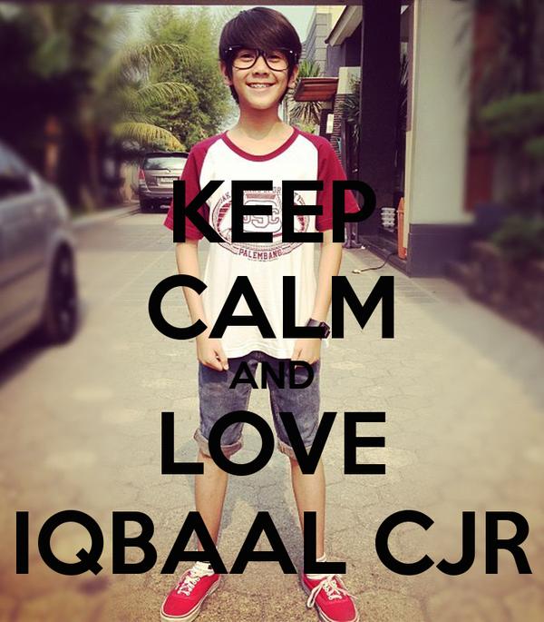 KEEP CALM AND LOVE IQBAAL CJR