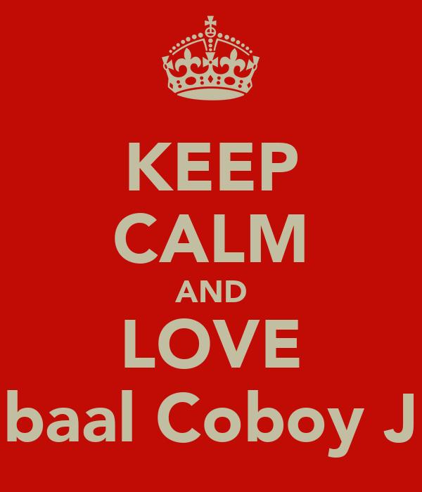 KEEP CALM AND LOVE Iqbaal Coboy JR