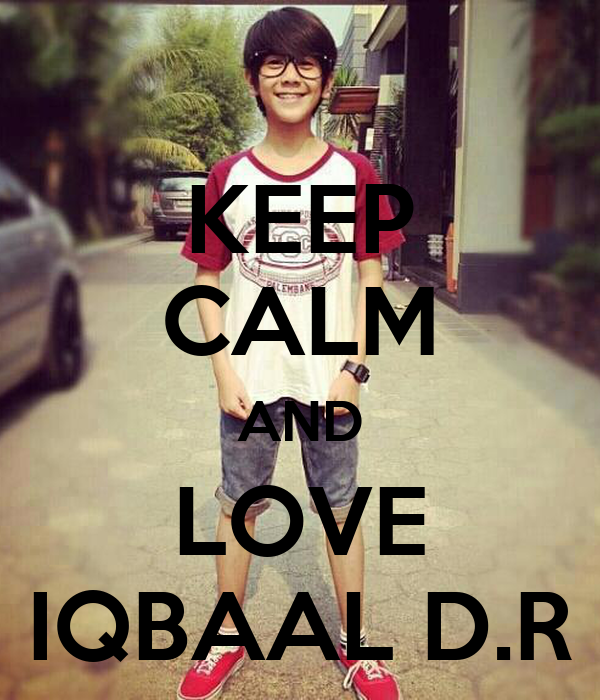KEEP CALM AND LOVE IQBAAL D.R