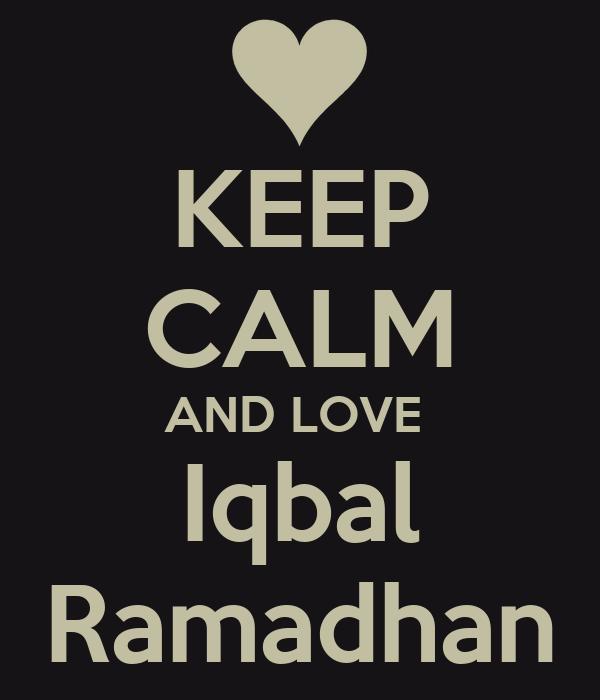KEEP CALM AND LOVE  Iqbal Ramadhan