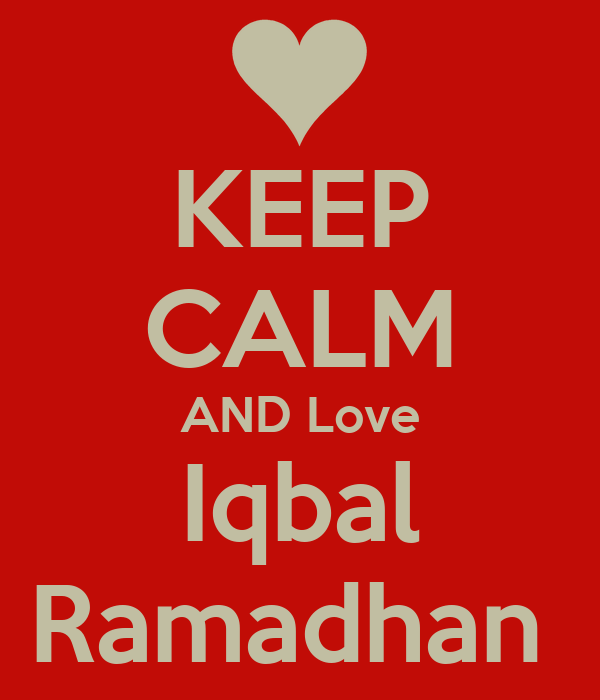 KEEP CALM AND Love Iqbal Ramadhan