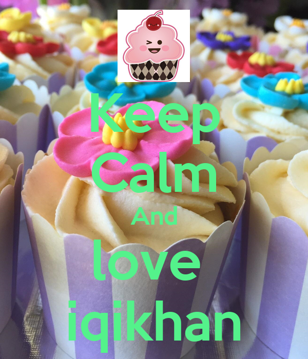 Keep Calm And love  iqikhan