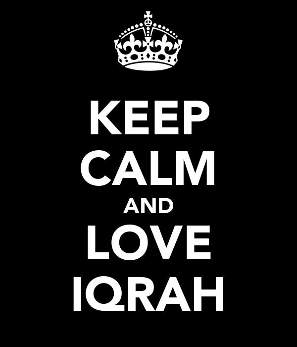 KEEP CALM AND LOVE IQRAH