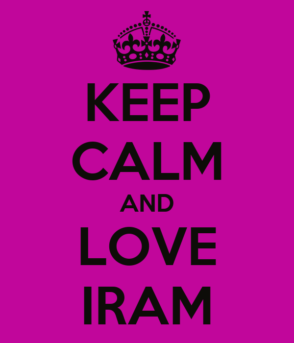 KEEP CALM AND LOVE IRAM