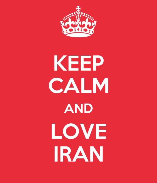 KEEP CALM AND LOVE IRAN