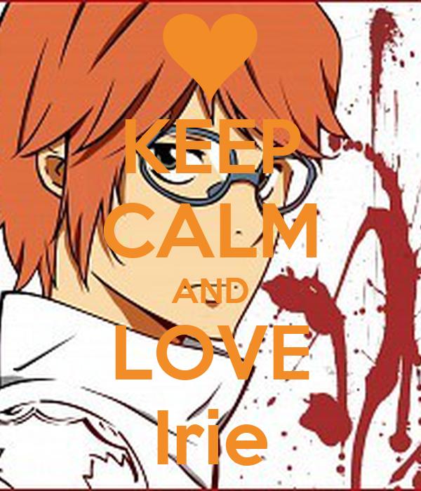 KEEP CALM AND LOVE Irie