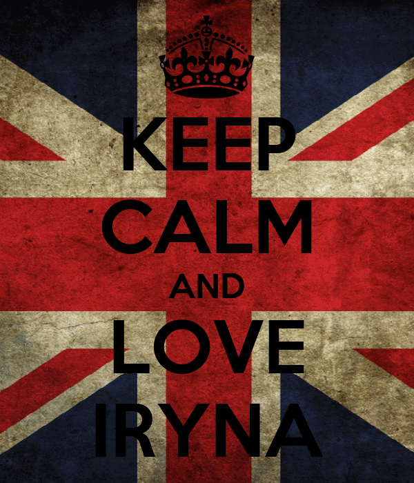 KEEP CALM AND LOVE IRYNA