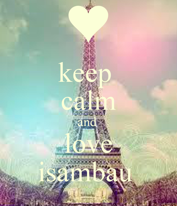 keep  calm and  love isambau