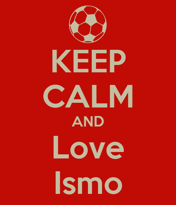 KEEP CALM AND Love Ismo