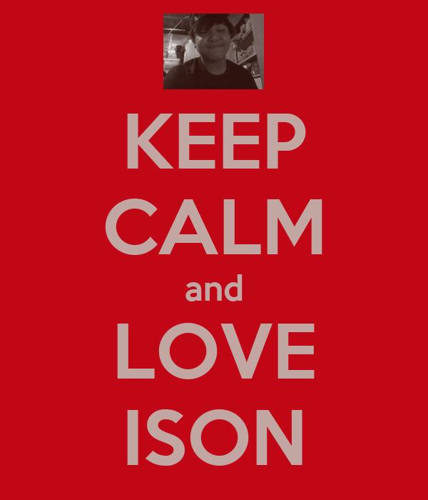 KEEP CALM and LOVE ISON