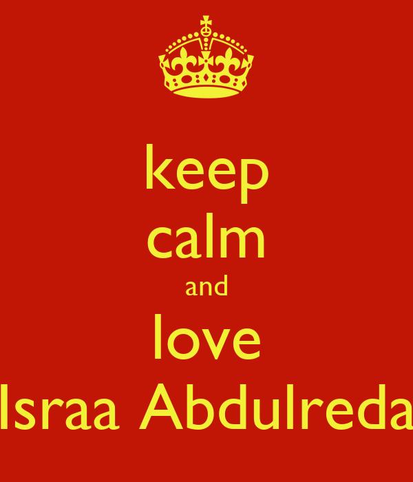keep calm and love Israa Abdulreda