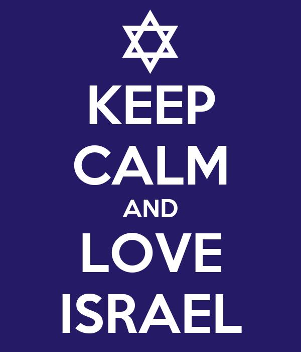 KEEP CALM AND LOVE ISRAEL
