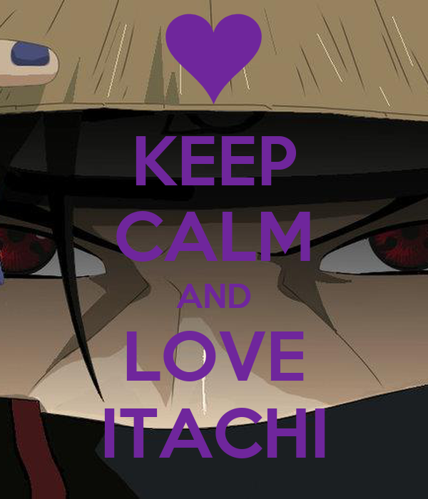 KEEP CALM AND LOVE ITACHI