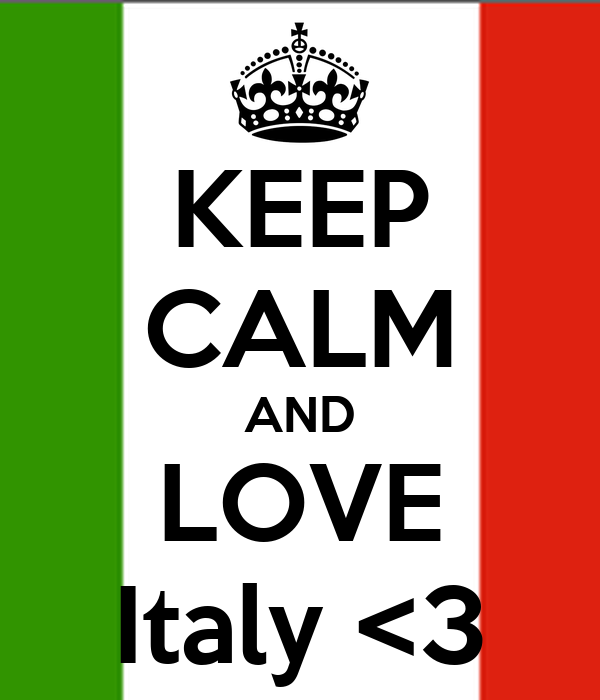 KEEP CALM AND LOVE Italy <3