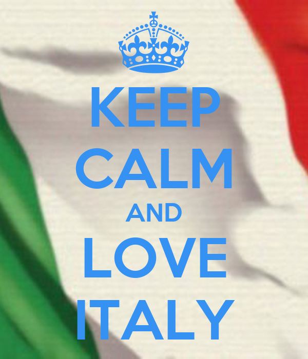 KEEP CALM AND LOVE ITALY
