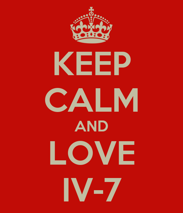 KEEP CALM AND LOVE IV-7