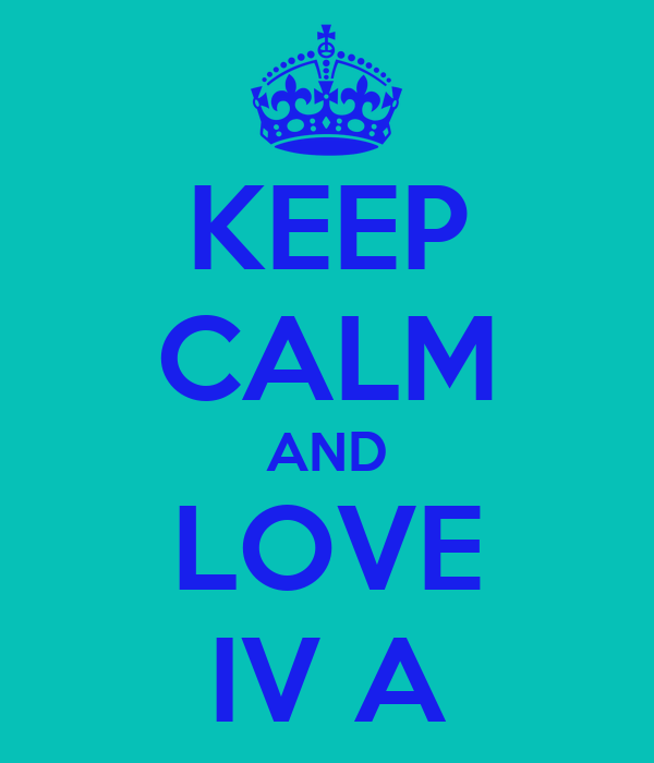 KEEP CALM AND LOVE IV A