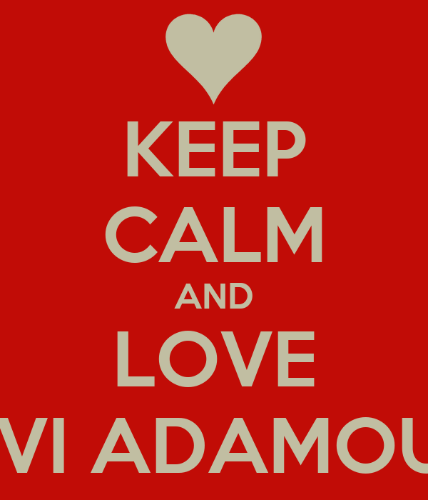 KEEP CALM AND LOVE IVI ADAMOU