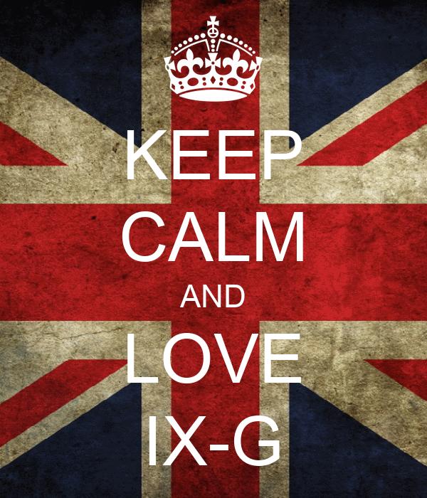 KEEP CALM AND LOVE IX-G