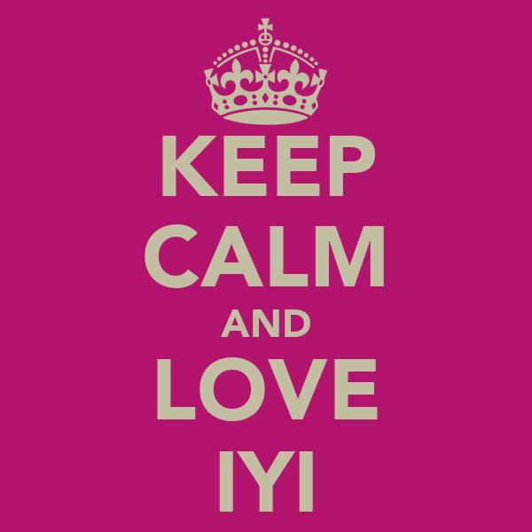 KEEP CALM AND LOVE IYI