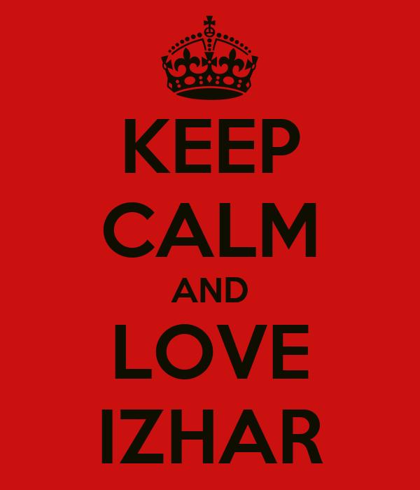 KEEP CALM AND LOVE IZHAR