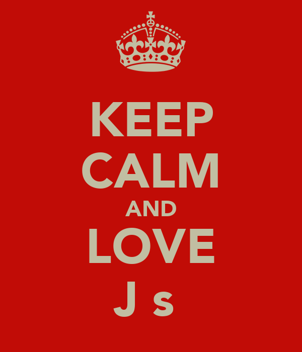 KEEP CALM AND LOVE Jεsέ