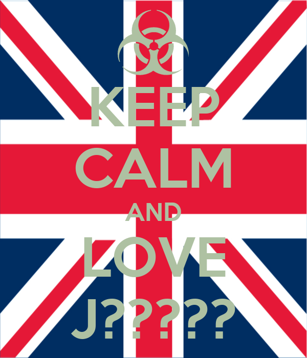 KEEP CALM AND LOVE J?????