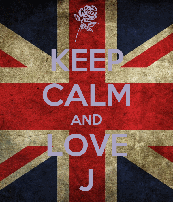 KEEP CALM AND LOVE J