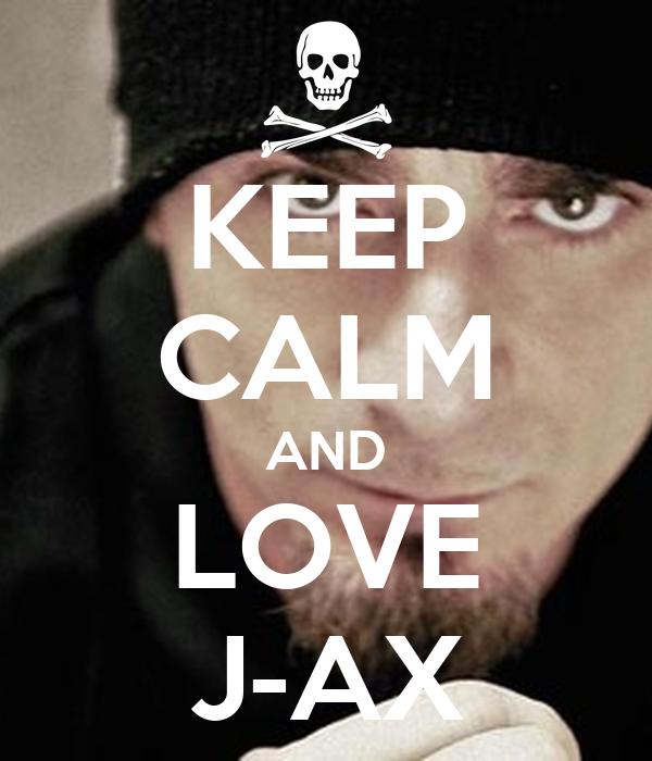 KEEP CALM AND LOVE J-AX