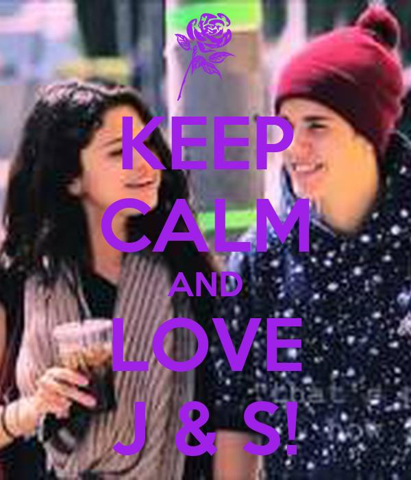 KEEP CALM AND LOVE J & S!
