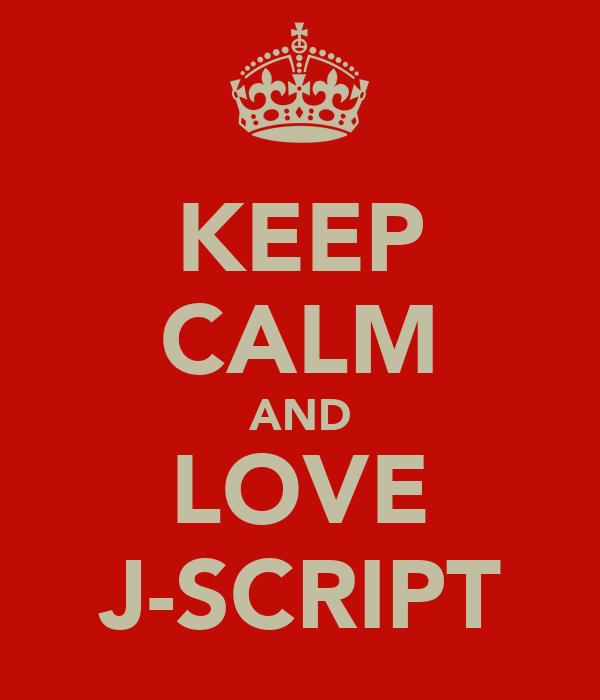 KEEP CALM AND LOVE J-SCRIPT