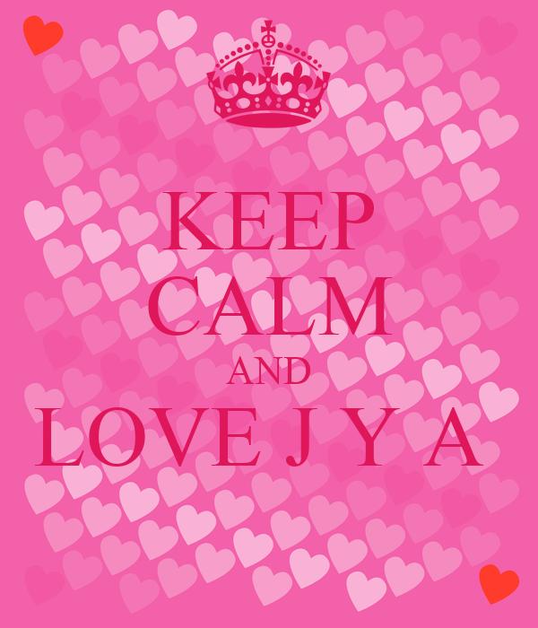 KEEP CALM AND LOVE J Y A