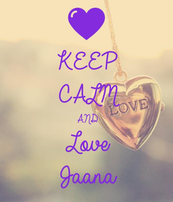KEEP CALM AND Love Jaana