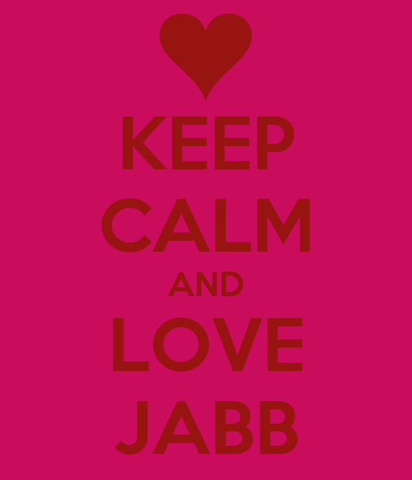KEEP CALM AND LOVE JABB