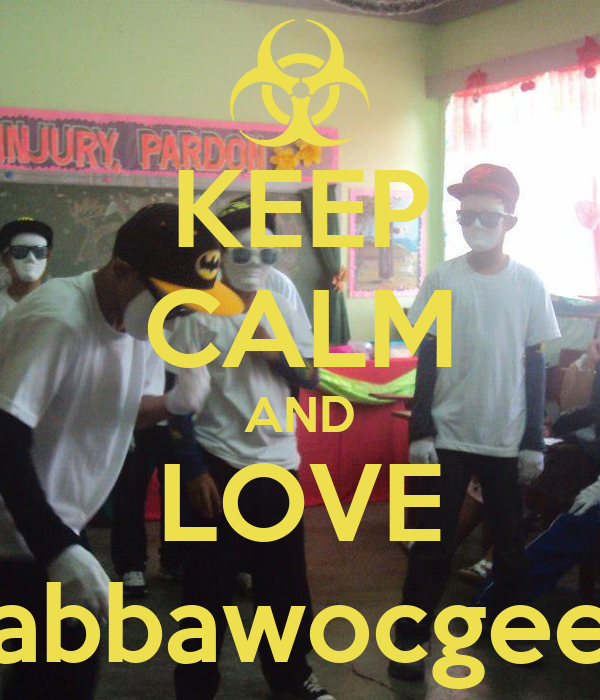 KEEP CALM AND LOVE Jabbawocgeez
