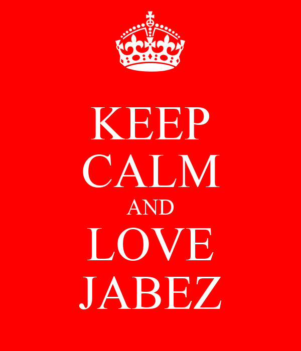 KEEP CALM AND LOVE JABEZ
