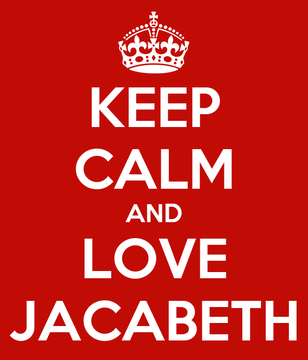 KEEP CALM AND LOVE JACABETH