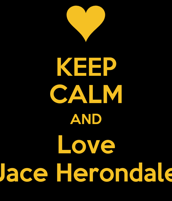 KEEP CALM AND Love Jace Herondale