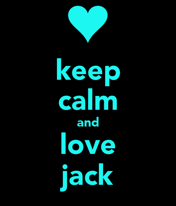 keep calm and love jack