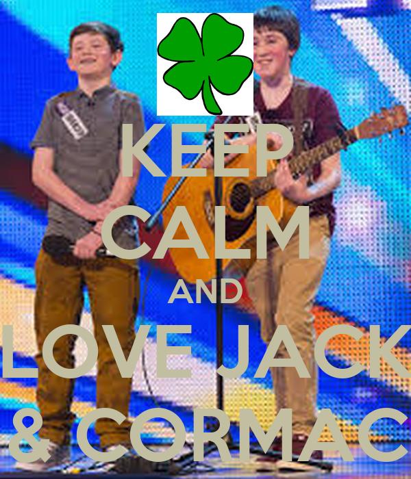 KEEP CALM AND LOVE JACK & CORMAC