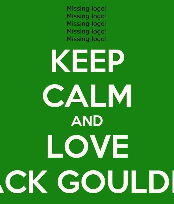 KEEP CALM AND LOVE JACK GOULDEN
