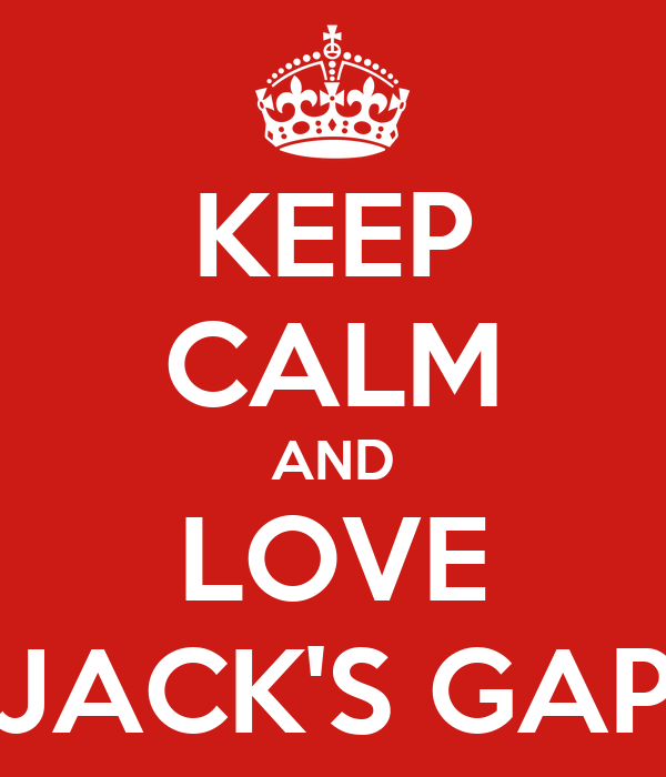 KEEP CALM AND LOVE JACK'S GAP
