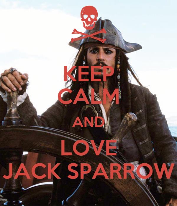 KEEP CALM AND LOVE JACK SPARROW